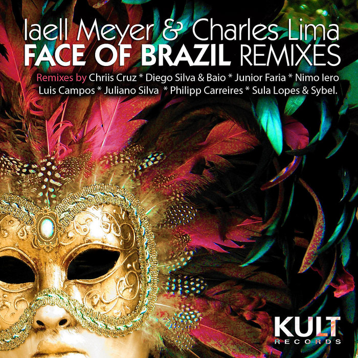 LIMA, Charles & IAELL MEYER - Kult Records Presents Face Of Brazil (remixes)