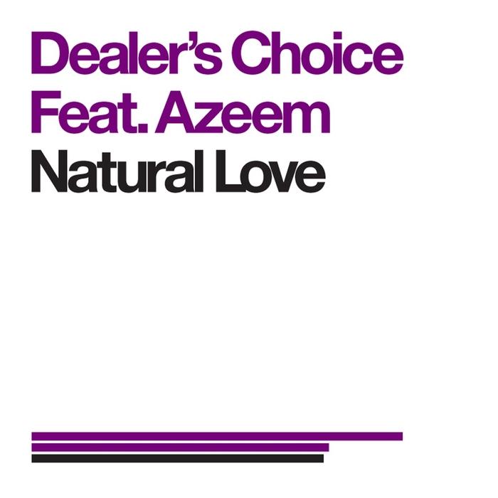 DEALER'S CHOICE feat AZEEM - Natural Love