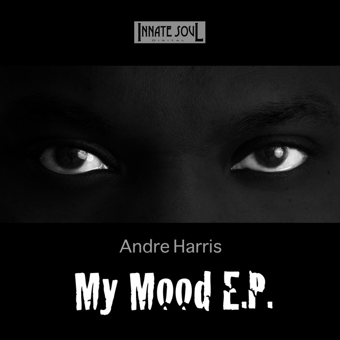 HARRIS, Andre - My Mood EP