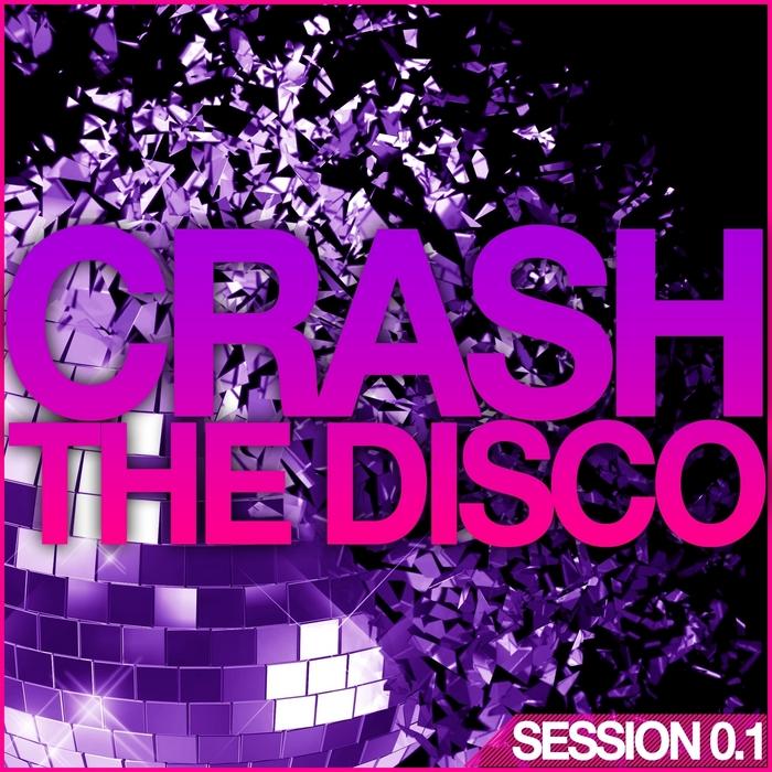 VARIOUS - Crash The Disco (Session 0 1)