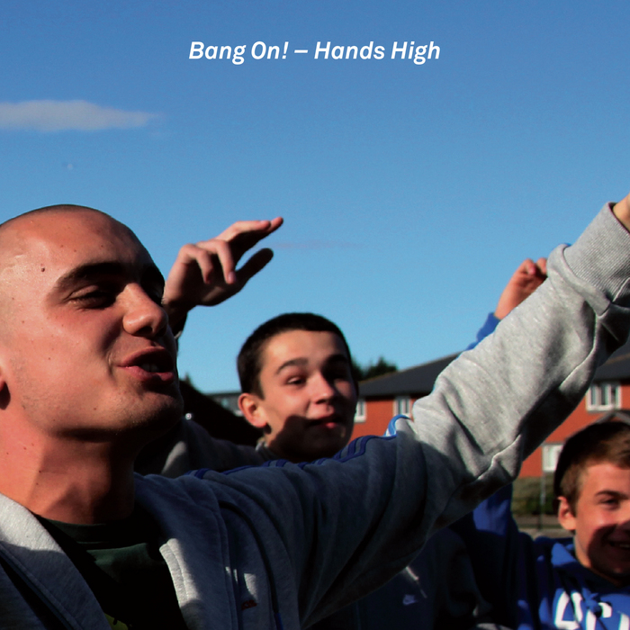 BANG ON! - Hands High