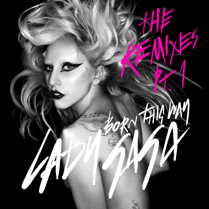 LADY GAGA - Born This Way (The Remixes Pt. 1)
