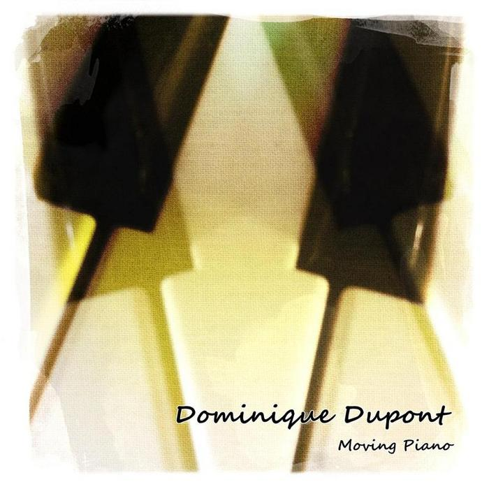 DUPONT, Dominique - Moving Piano