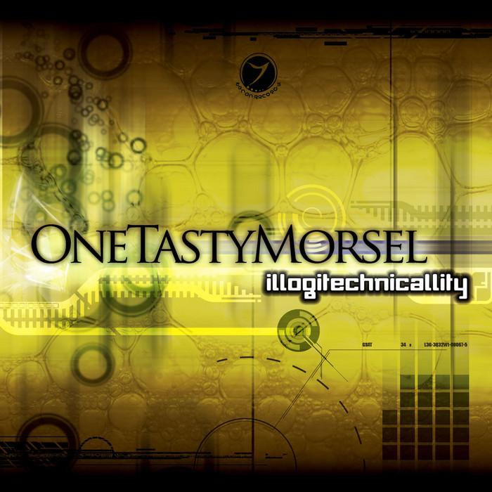 ONE TASTY MORSEL - Illogitechnicallity