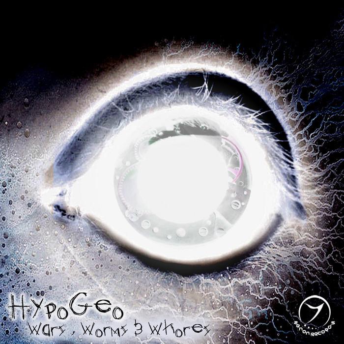 HYPOGEO - Worlds, Worms & Whores EP