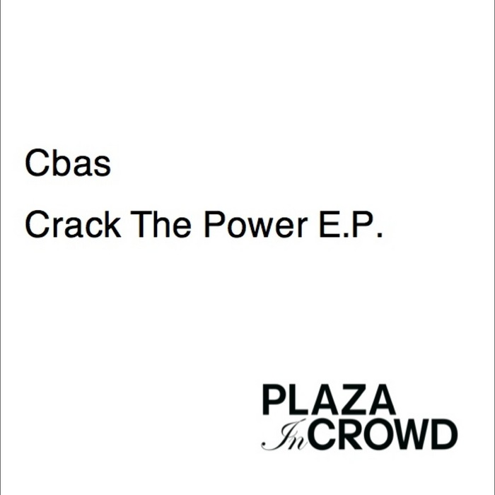 CBAS - Crack The Power EP