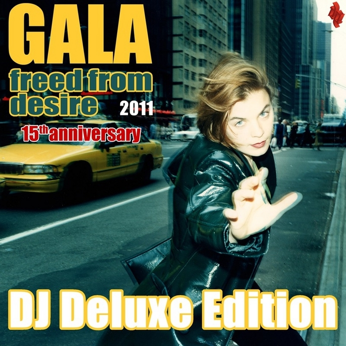GALA - Freed From Desire 2011 (15th Anniversary) DJ Deluxe Edition
