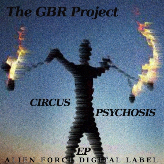 GBR PROJECT, The - Circus Psychosis EP