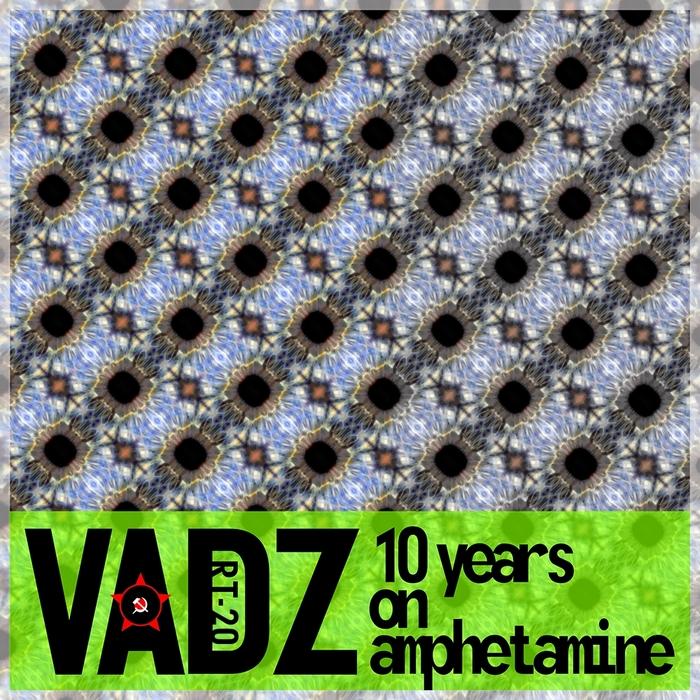 VADZ - 10 Years On Amphetamine