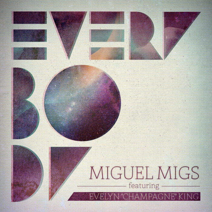 MIGUEL MIGS feat EVELYN 'CHAMPAGNE' KING - Everybody