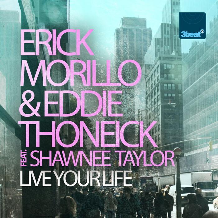 ERICK MORILLO - Live Your Life