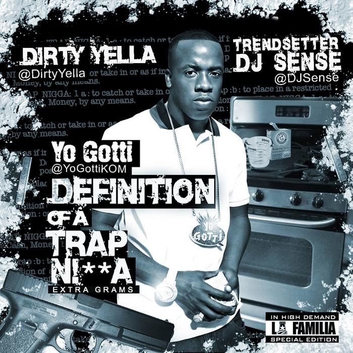 YO GOTTI & DIRTY YELLA - Definition Of A Trap Nigga