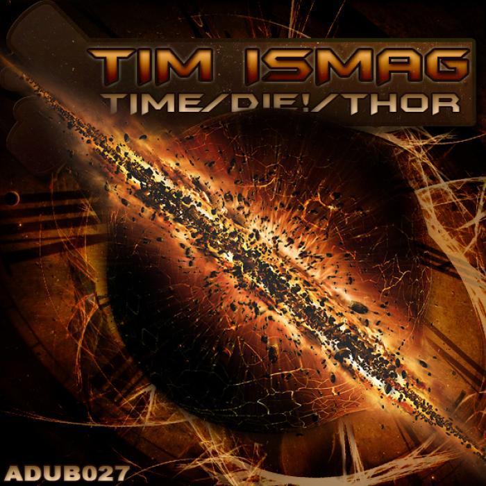 ISMAG, Tim - Time/Die!/Thor