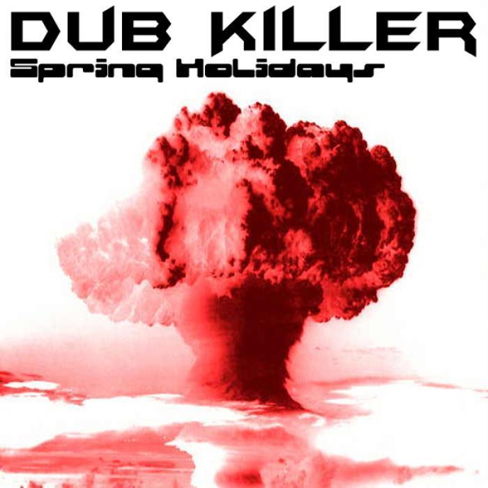 DUB KILLER/APHEX TWIN/BEATMASTA 46 DJ/ST1M - Spring Holidays