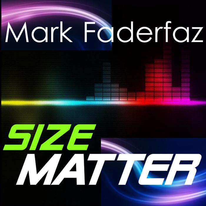 FADERFAZ, Mark - Size Matter