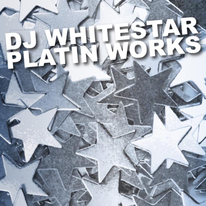 DJ WHITESTAR - Platin Works
