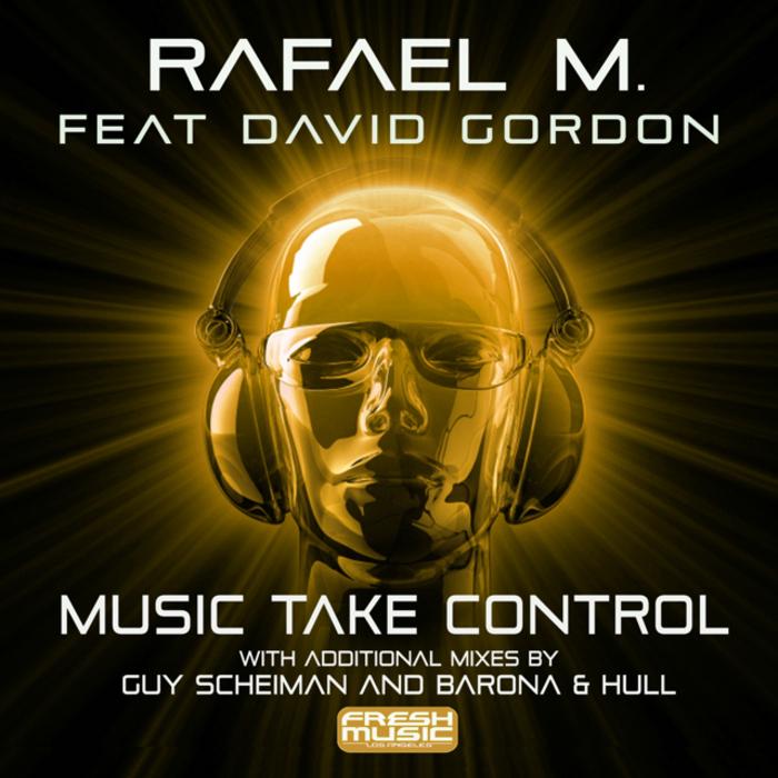 RAFAEL M feat DAVID GORDON - Music Take Control