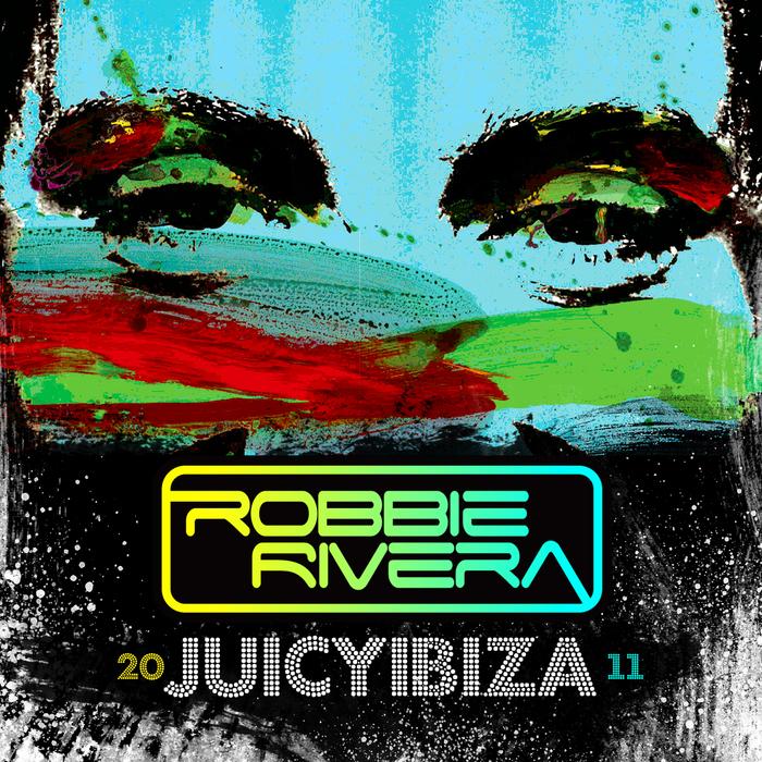 RIVERA, Robbie/VARIOUS - Juicy Ibiza 2011 (unmixed tracks)