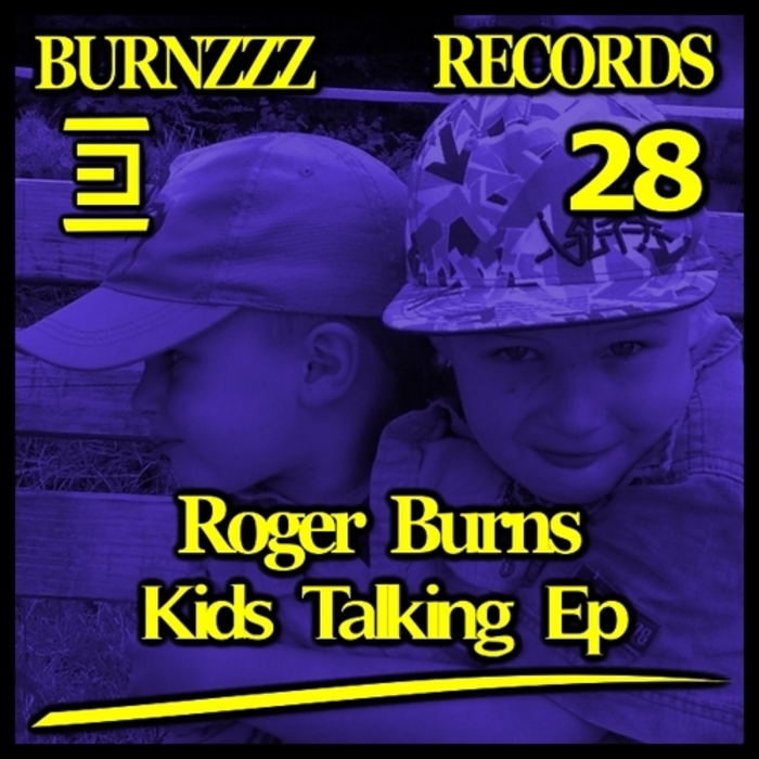 BURNS, Roger - Kids Talking EP