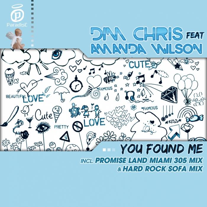 DIM CHRIS feat AMANDA WILSON - You Found Me