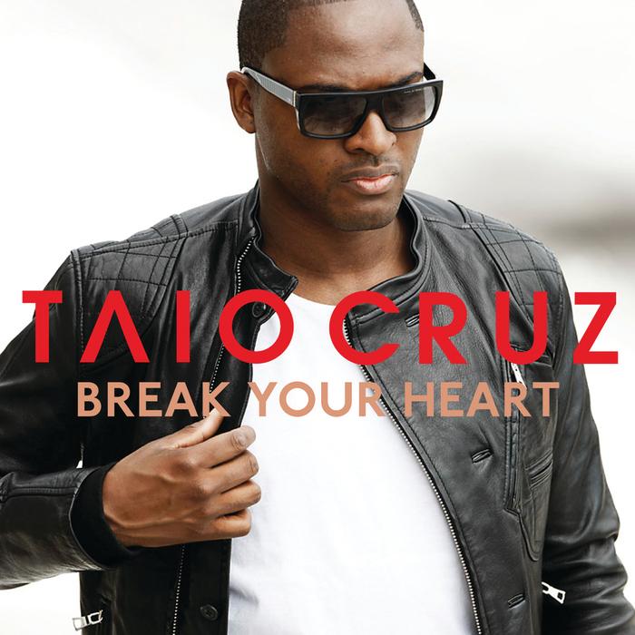 TAIO CRUZ - Break Your Heart