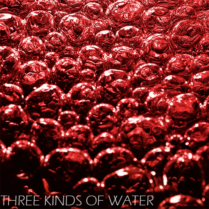 THREE KINDS OF WATER - Three Kinds Of Water EP
