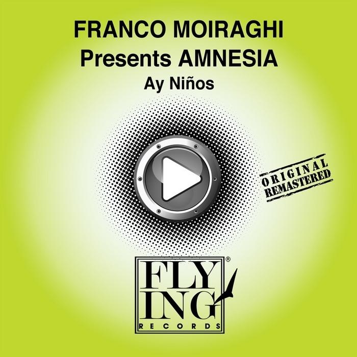MOIRAGHI, Franco presents AMNESIA - Ay Ninos