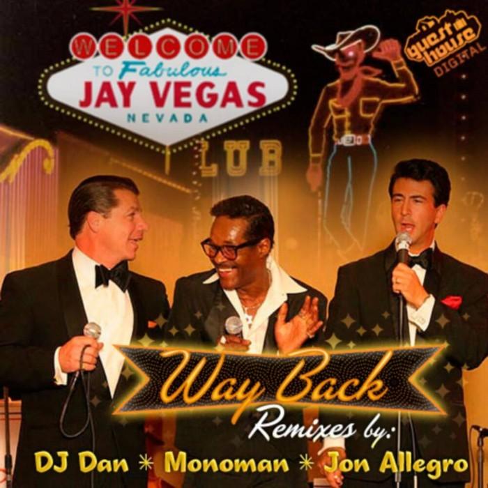 JAY VEGAS - Way Back (remixes)