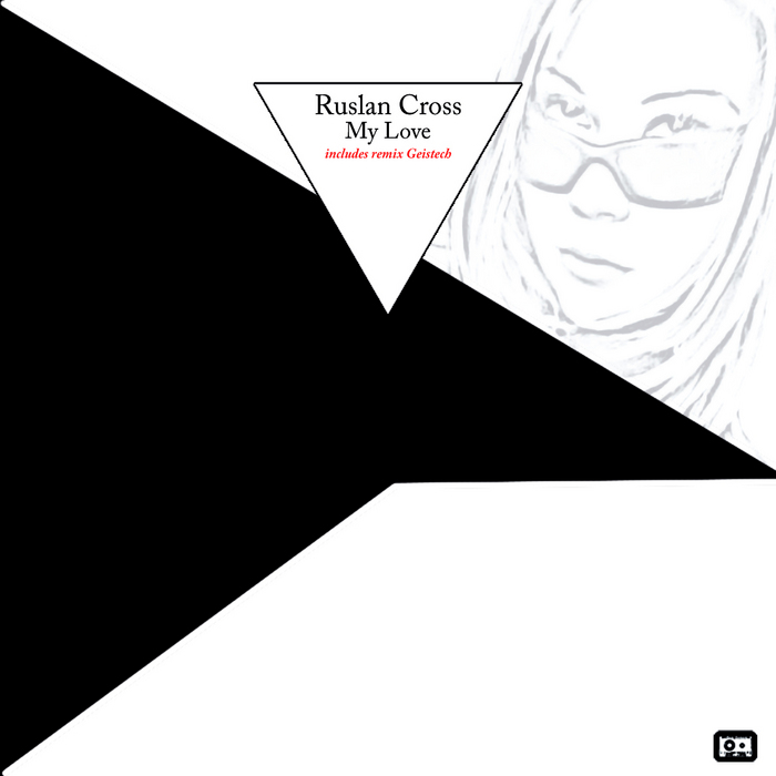 RUSLAN CROSS - My Love EP