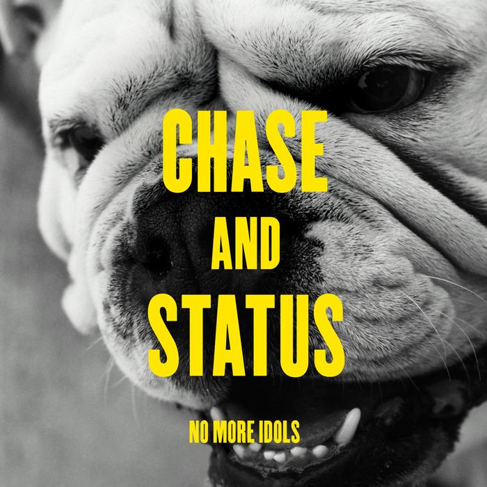 CHASE & STATUS - No More Idols