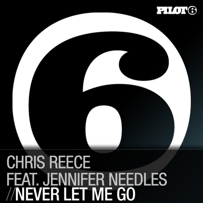 REECE, Chris feat JENNIFER NEEDLES - Never Let Me Go