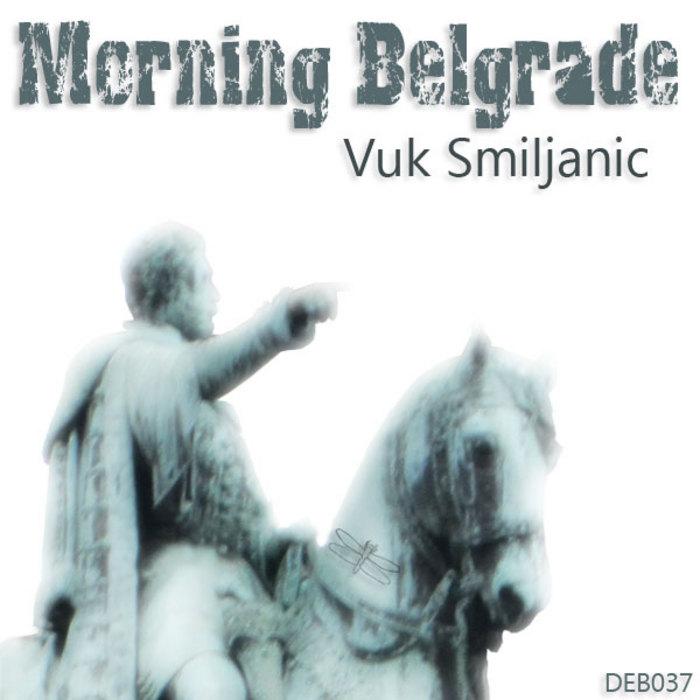 VUK SMILJANIC - Morning Belgrade