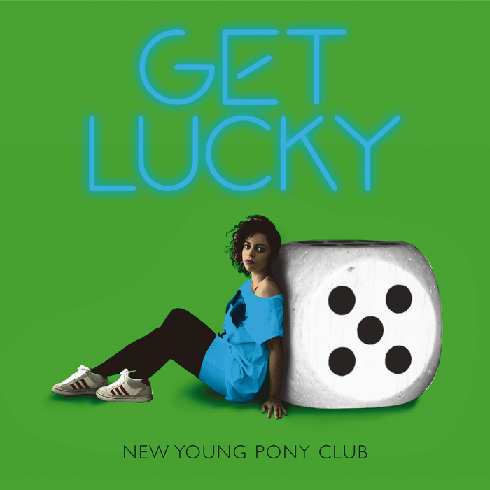 NEW YOUNG PONY CLUB - Get Lucky (Radio Mix - UK)