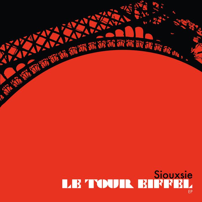 SIOUXSIE - Le Tour Eiffel EP