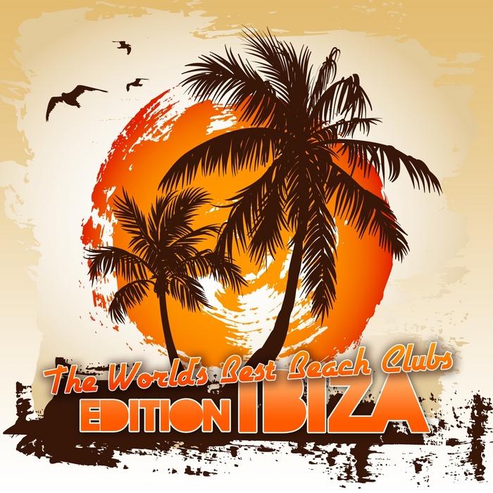 VARIOUS - The World's Best Beach Clubs (Edition Ibiza)