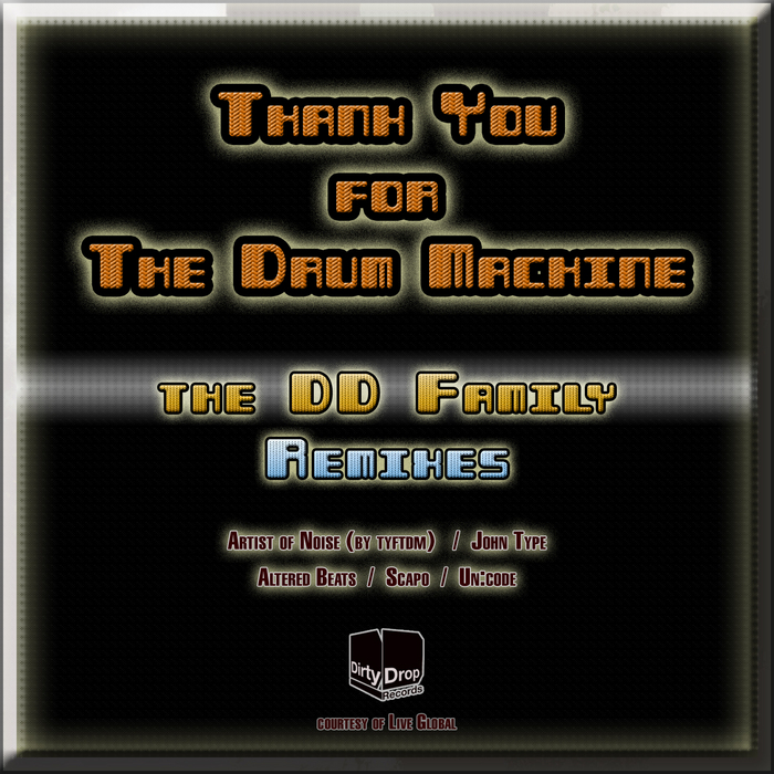 THANK YOU FOR THE DRUM MACHINE - DD Family (remixes)