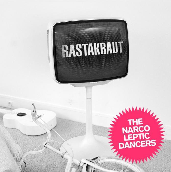 NARCOLEPTIC DANCERS, The - Rastakraut