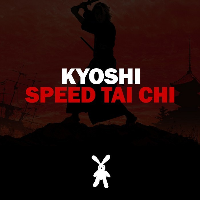 KYOSHI - Speed Tai Chi EP
