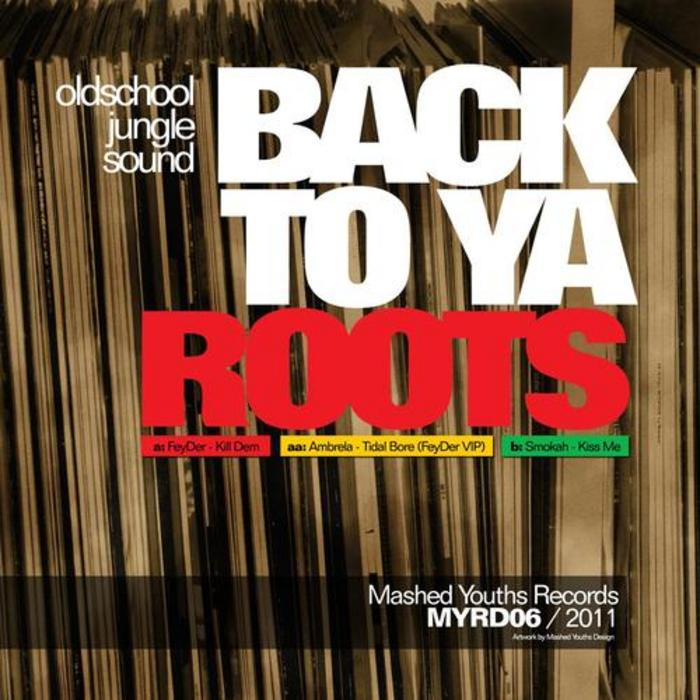 FEYDER & AMBRELA & SMOKAH - Back To Ya Roots