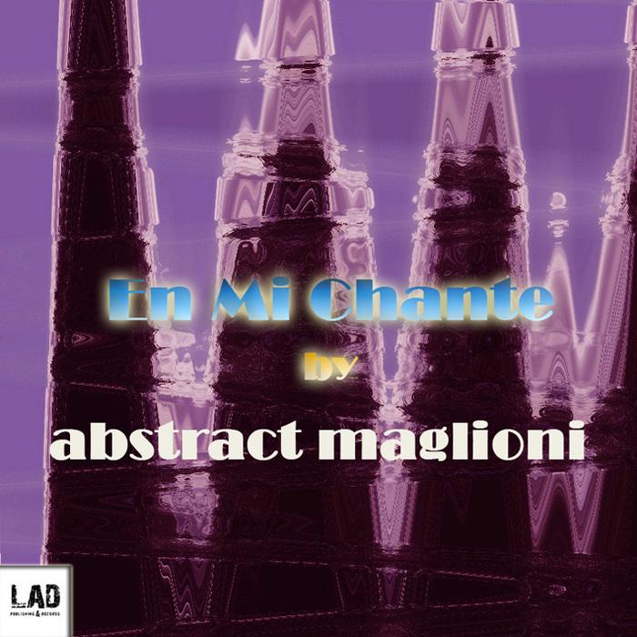 ABSTRACT MAGLIONI - En Mi Chante