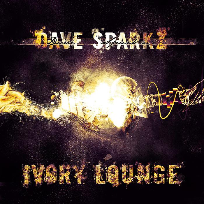 SPARKZ, Dave - Ivory Lounge