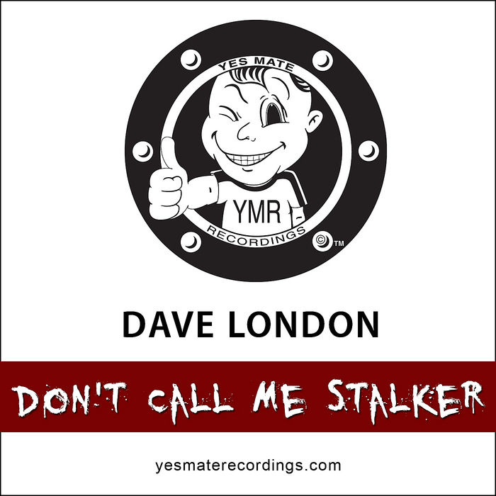 LONDON, Dave - Don't Call Me Stalker