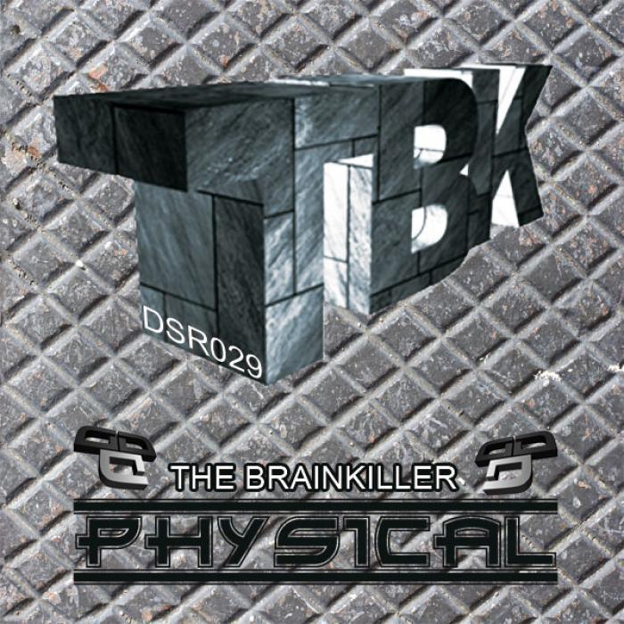 BRAINKILLER, The - Physical