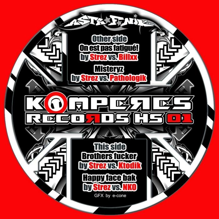 STREZ feat NEUROKONTROL/BILLX/KTODIK/PATHOLOGIK - Komperes Records HS Vol 1