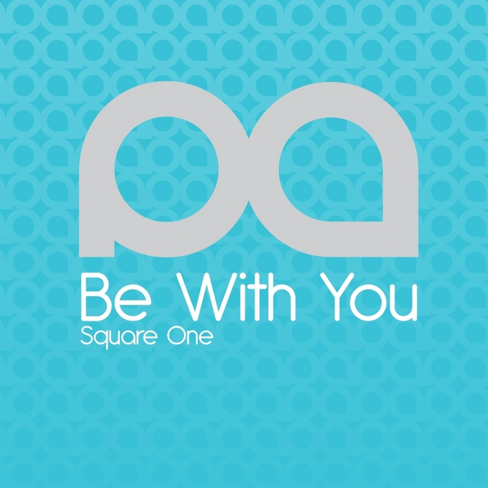 SQUARE ONE - Be With You