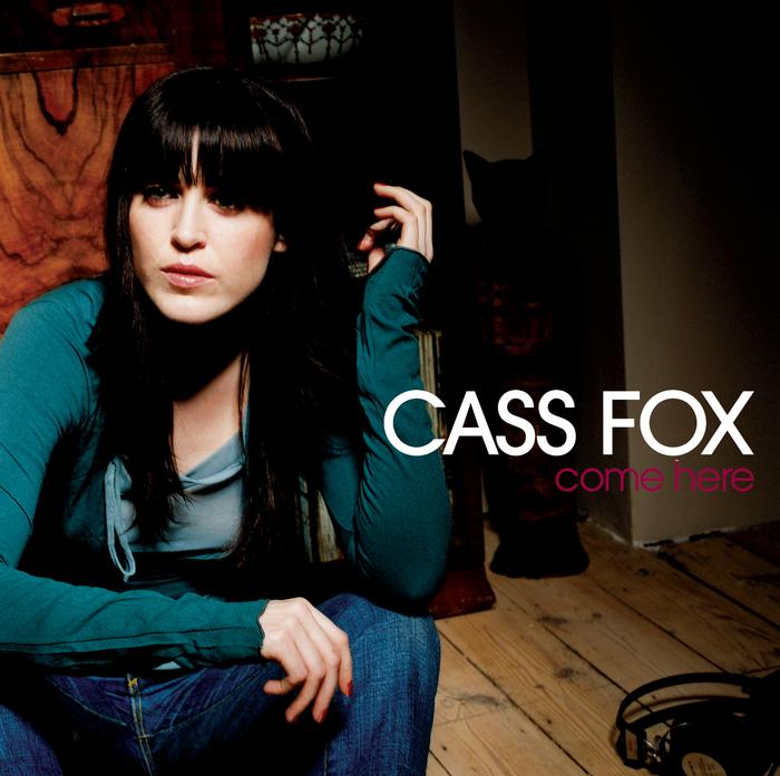 CASS FOX - Come Here