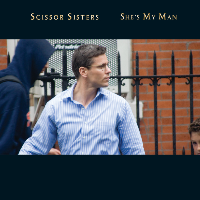 SCISSOR SISTERS - She's My Man
