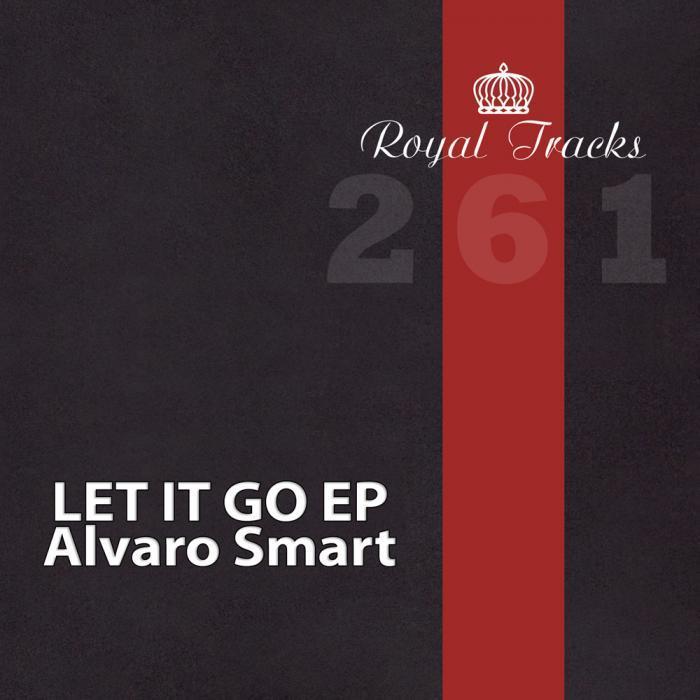 AlvARO SMART - Let It Go EP