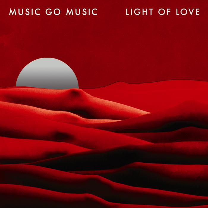 MUSIC GO MUSIC - Light Of Love (Diskjokke Mix)
