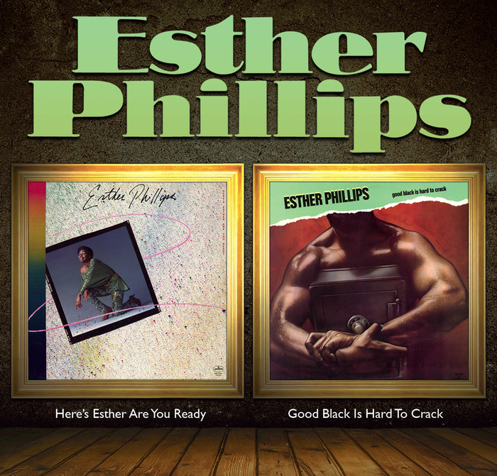 ESTHER PHILLIPS - Here's Esther ... Are You Ready? + Good Black Is Hard To Crack (2 Albums On 1)
